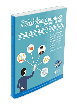 How to Build a Remarkable Business by Focusing on the Total Customer Experience Cover